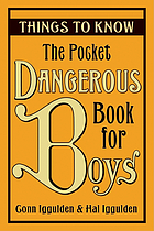 The pocket dangerous book for boys : things to know