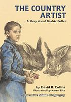 The country artist : a story about Beatrix Potter