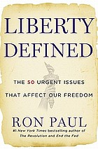 Liberty defined : the 50 urgent issues that affect our freedom.