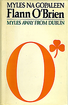 Flann O'Brien : Myles from Dublin : a lecture given at the Princess Grace Irish Library on Monday 18 September 1989