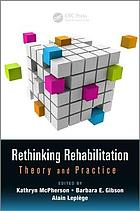 Rethinking rehabilitation : theory and practice