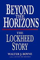Beyond the horizons : the Lockheed story