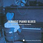 Classic piano blues : from Smithsonian Folkways