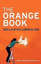 The orange book : reclaiming Liberalism