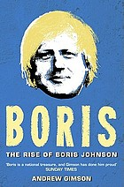 Boris : the rise of Boris Johnson