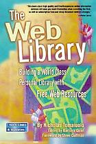 The Web library : building a world class personal library with free Web resources