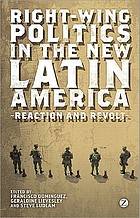 Right-wing politics in the new Latin America : reaction and revolt