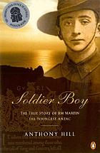 Soldier boy : the true story of Jim Martin the youngest Anzac