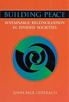 Building peace : sustainable reconciliation in divided societies