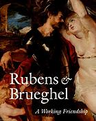 Rubens & Brueghel : a working friendship