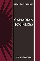 Canadian socialism : essays on the CCF-NDP