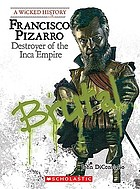 Francisco Pizarro : destroyer of the Inca Empire