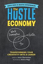 The hustle economy : transforming your creativity into a career