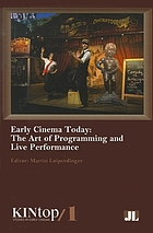 Early cinema today : the art of programming and live performance