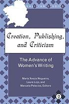 Creation, publishing, and criticism : the advance of women's writing