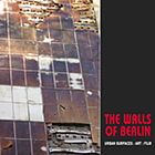 The walls of Berlin : urban surfaces : art : film