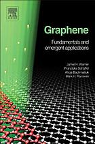 Graphene : fundamentals and emergent applications