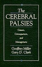 The cerebral palsies : causes, consequences, and management