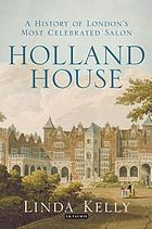 Holland House : a history of London's most celebrated salon