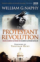The Protestant revolution : from Martin Luther to Martin Luther King Jr.