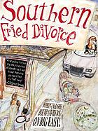 Southern fried divorce : a true story
