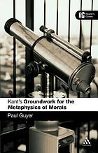 Kant's Groundwork for the metaphysics of morals : reader's guide