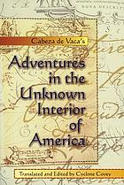 Cabeza de Vaca's Adventures in the unknown interior of America