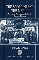 The Soderini and the Medici : power and patronage in fifteenth-century Florence