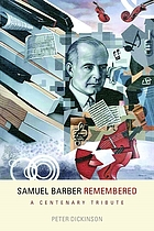 Samuel Barber remembered : a centenary tribute