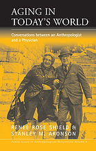 Aging in Today's World: Conversations Between an Anthropologist and a Physician cover image