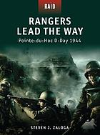 Rangers lead the way : Pointe-du-Hoc D-Day, 1944
