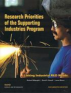 Research priorities of the supporting industries program : linking industrial R & D needs