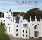 Strawberry Hill & Horace Walpole : essential guide
