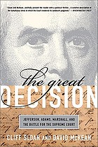 The great decision : Jefferson, Adams, Marshall, and the battle for the Supreme Court