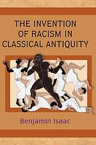 Invention of Racism in Classical Antiquity.