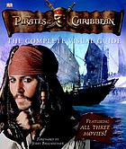 Pirates of the Caribbean : the complete visual guide