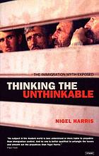 Thinking the unthinkable : the immigration myth exposed