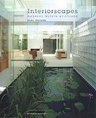 Interiorscapes : gardens within buildings