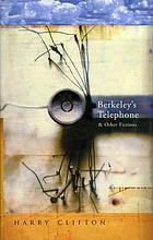 Berkeley's telephone, and other fictions