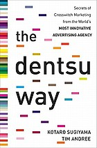 The Dentsu way : secrets of cross switch marketing from the world's most innovative advertising agency