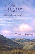 A lady of the High Hills : Natalie Delage Sumter