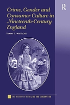 Crime, gender, and consumer culture in nineteenth-century England