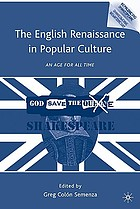 The English Renaissance in popular culture : an age for all time