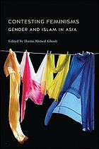 Contesting feminisms : gender and Islam in Asia