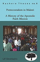Pentecostalism in Malawi : a history of the Apostolic Faith Mission in Malawi, 1931-1994
