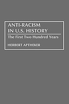 Anti-racism in U.S. history : the first two hundred years