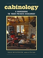 Cabinology : a handbook to your private hideaway