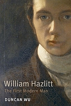 William Hazlitt : the first modern man