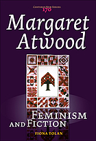 Margaret Atwood : feminism and fiction