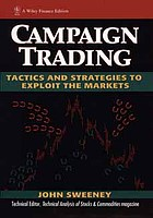 Campaign trading : tactics and strategies to exploit the markets